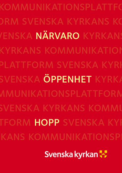 Bild på Närvaro, öppenhet, hopp - Svenska kyrkans kommunikationsplattform