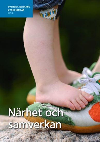 Bild på Svenska kyrkans utredningar 2011:2, Närhet och samverkan (inklusive 1st bilaga)
