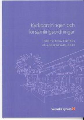 Bild på Kyrkoordningen och församlingsordningar, för Svenska kyrkan i utlandet