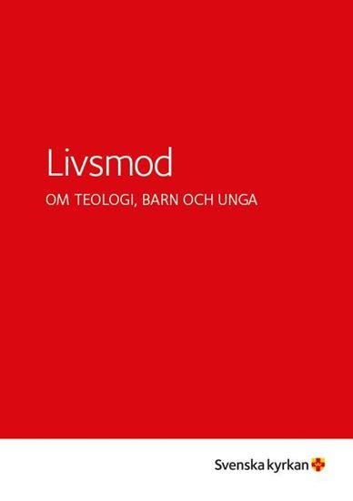 Bild på Livsmod - om teologi, barn och unga.