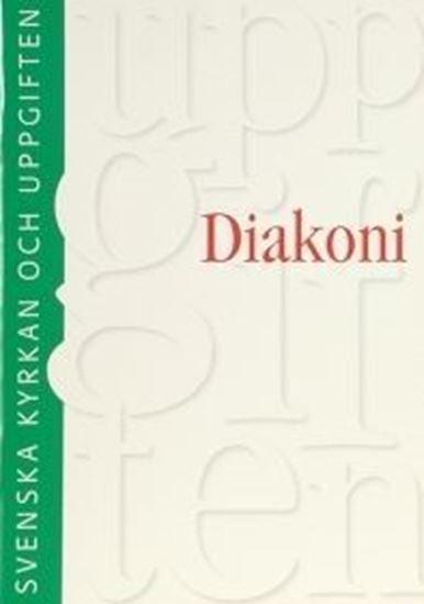 Bild på Diakoni, Svenska kyrkan och uppgiften