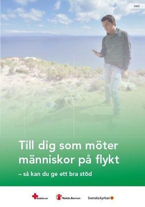 Bild på Till dig som möter människor på flykt - så kan du ge ett bra stöd. Svensk