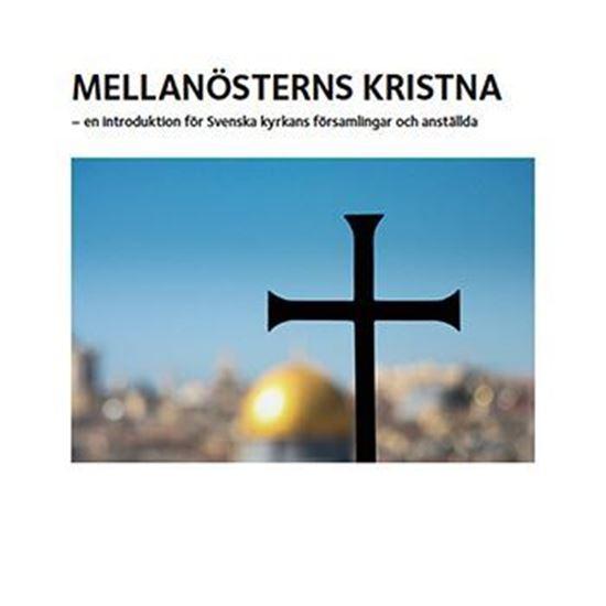 Bild på Mellanösterns kristna – en introduktion för Svenska kyrkans församlingar och anställda
