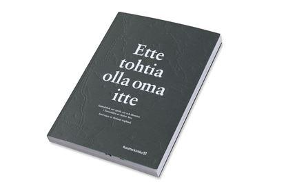 Bild på Ette tohtia olla oma itte. En samtalsbok om meänkieli och Tornedalen.